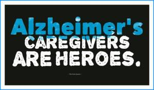 alzheimers-caregivers-are-heroes